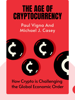 The Age of Cryptocurrency: How Bitcoin and Digital Money Are Challenging the Global Economic Order von Paul Vigna and Michael J. Casey