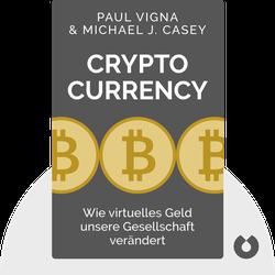 Cryptocurrency: Wie virtuelles Geld unsere Gesellschaft verändert von Paul Vigna, Michael J. Casey