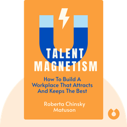 Talent Magnetism: How to Build a Workplace That Attracts and Keeps the Best  von Roberta Chinsky Matuson