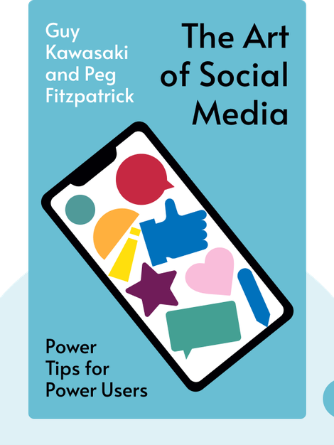 The Art of Social Media: Power Tips for Power Users von Guy Kawasaki and Peg Fitzpatrick