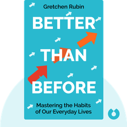 Better Than Before: Mastering the Habits of Our Everyday Lives von Gretchen Rubin