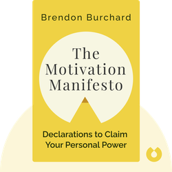 The Motivation Manifesto: Declarations to Claim Your Personal Power by Brendon Burchard