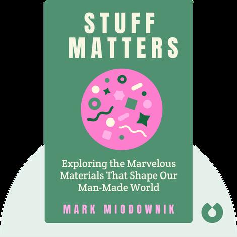 Stuff Matters von Mark Miodownik