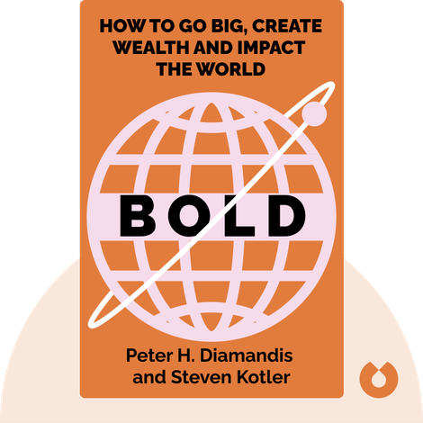 Bold by Peter H. Diamandis and Steven Kotler