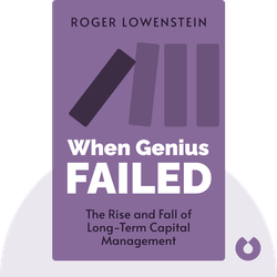 When Genius Failed: The Rise and Fall of Long-Term Capital Management by Roger Lowenstein