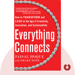 Everything Connects: How to Transform and Lead in the Age of Creativity, Innovation and Sustainability by Faisal Hoque and Drake Baer