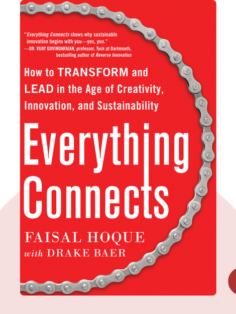 Everything Connects: How to Transform and Lead in the Age of Creativity, Innovation and Sustainability von Faisal Hoque and Drake Baer