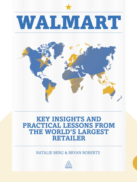 Walmart: Key Insights and Practical Lessons from the World's Largest Retailer by Natalie Berg and Bryan Roberts