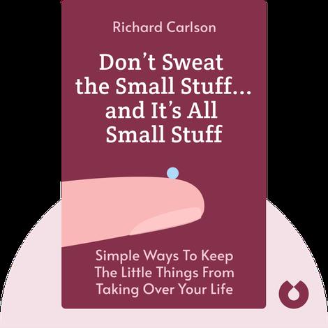 Don't Sweat the Small Stuff . . . and It's All Small Stuff von Richard Carlson