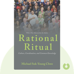 Rational Ritual: Culture, Coordination, and Common Knowledge by Michael Suk-Young Chwe