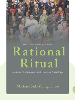 Rational Ritual: Culture, Coordination, and Common Knowledge von Michael Suk-Young Chwe