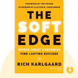 The Soft Edge: Where Great Companies Find Lasting Success by Rich Karlgaard