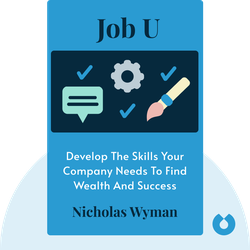 Job U: How to Find Wealth and Success by Developing the Skills Companies Actually Need von Nicholas Wyman