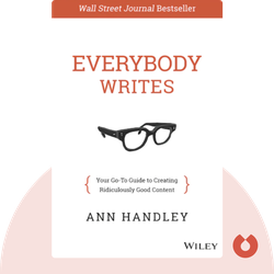 Everybody Writes: Your Go-To Guide to Creating Ridiculously Good Content von Ann Handley