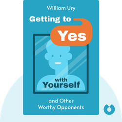 Getting to Yes with Yourself: and Other Worthy Opponents by William Ury