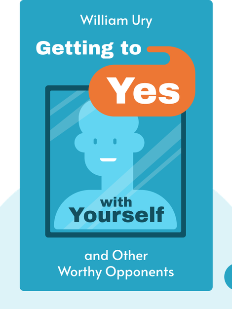 Getting to Yes with Yourself: and Other Worthy Opponents von William Ury