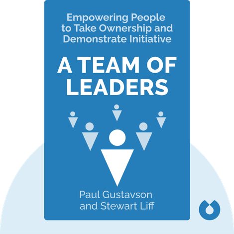 A Team of Leaders by Paul Gustavson and Stewart Liff