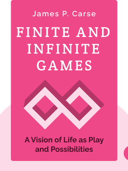 Finite and Infinite Games: A Vision of Life as Play and Possibilities by James P. Carse