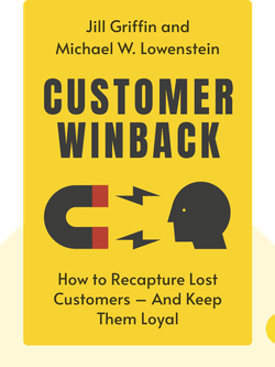 Customer WinBack: How to Recapture Lost Customers – And Keep Them Loyal by Jill Griffin and Michael W. Lowenstein
