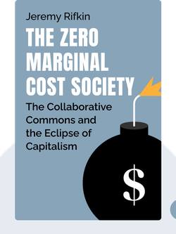 The Zero Marginal Cost Society: The Internet of Things, the Collaborative Commons and the Eclipse of Capitalism  von Jeremy Rifkin