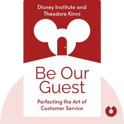 Be Our Guest: Perfecting the Art of Customer Service by Disney Institute and Theodore Kinni