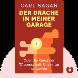 Der Drache in meiner Garage: oder die Kunst der Wissenschaft, Unsinn zu entlarven by Carl Sagan