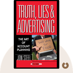Truth, Lies and Advertising: The Art of Account Planning by Jon Steel