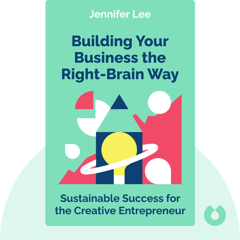 Building Your Business the Right-Brain Way von Jennifer Lee
