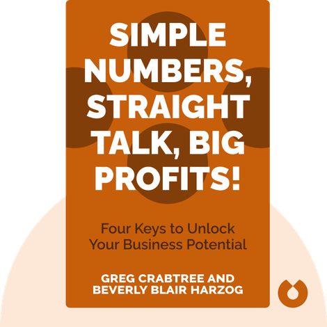 Simple Numbers, Straight Talk, Big Profits! by Greg Crabtree and Beverly Blair Harzog