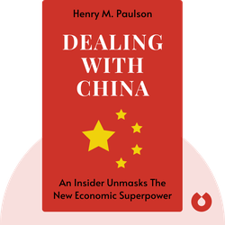 Dealing with China: An Insider Unmasks the New Economic Superpower by Henry M. Paulson