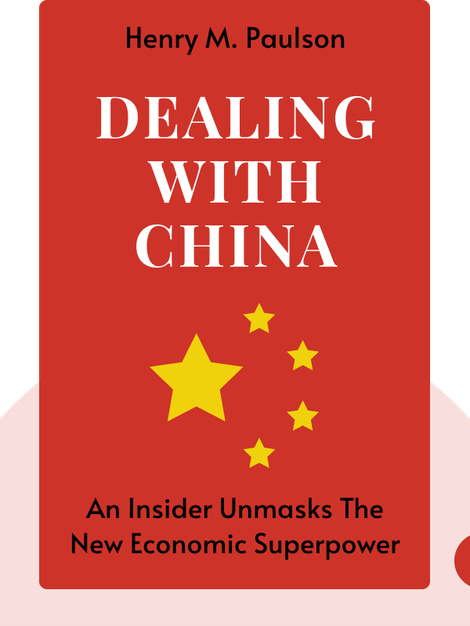 Dealing with China: An Insider Unmasks the New Economic Superpower von Henry M. Paulson