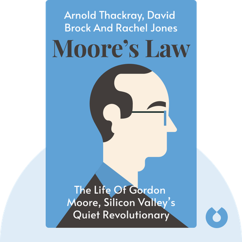 Moore's Law by Arnold Thackray, David Brock and Rachel Jones