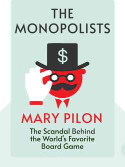 The Monopolists: Obsession, Fury and the Scandal Behind the World's Favorite Board Game von Mary Pilon