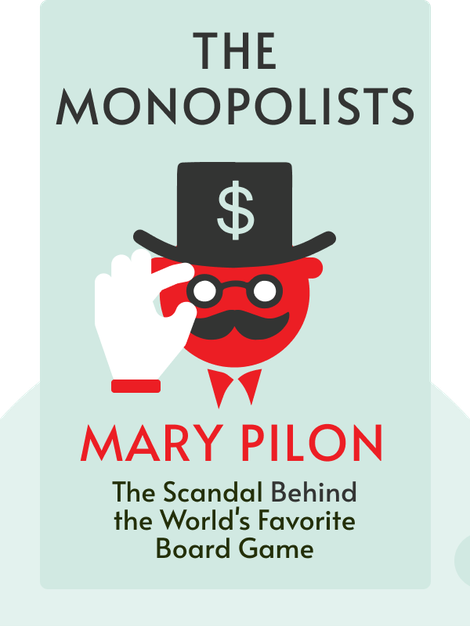 The Monopolists: Obsession, Fury and the Scandal Behind the World's Favorite Board Game by Mary Pilon