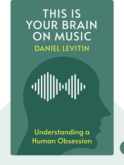 This Is Your Brain on Music: Understanding a Human Obsession von Daniel Levitin