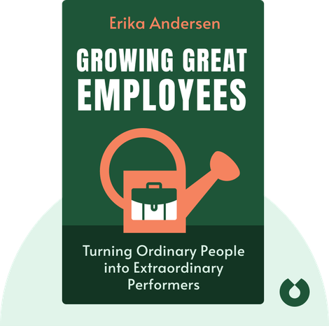 Growing Great Employees by Erika Andersen