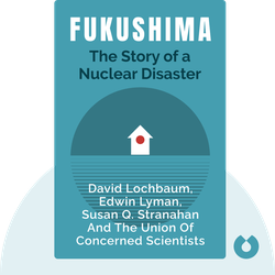 Fukushima: The Story of a Nuclear Disaster by David Lochbaum, Edwin Lyman, Susan Q. Stranahan and the Union of Concerned Scientists
