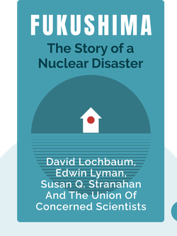 Fukushima: The Story of a Nuclear Disaster von David Lochbaum, Edwin Lyman, Susan Q. Stranahan and the Union of Concerned Scientists