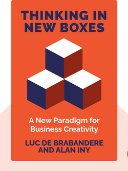 Thinking in New Boxes: A New Paradigm for Business Creativity by Luc de Brabandere and Alan Iny