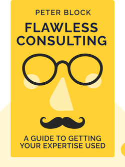 Flawless Consulting: A Guide to Getting Your Expertise Used von Peter Block