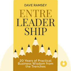 EntreLeadership: 20 Years of Practical Business Wisdom from the Trenches von Dave Ramsey