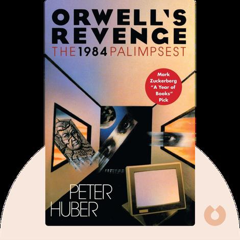 Orwell's Revenge by Peter Huber