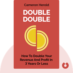 Double Double: How to Double Your Revenue and Profit in 3 Years or Less by Cameron Herold