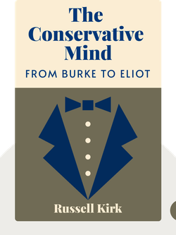 The Conservative Mind: From Burke to Eliot von Russell Kirk