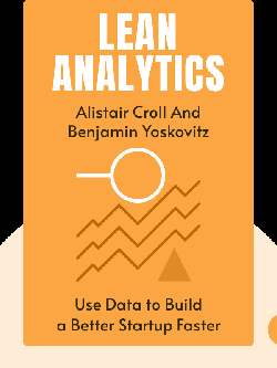 Lean Analytics: Use Data to Build a Better Startup Faster by Alistair Croll and Benjamin Yoskovitz