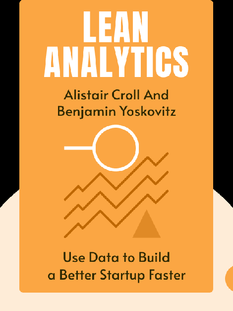 Lean Analytics: Use Data to Build a Better Startup Faster von Alistair Croll and Benjamin Yoskovitz
