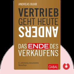 Vertrieb geht heute anders: Wie Sie den Kunden 3.0 begeistern von Andreas Buhr