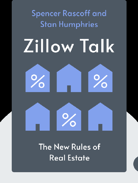 Zillow Talk: The New Rules of Real Estate by Spencer Rascoff and Stan Humphries