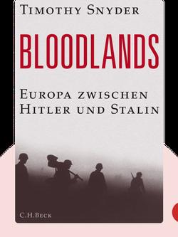 Bloodlands: Europa zwischen Hitler und Stalin von Timothy Snyder