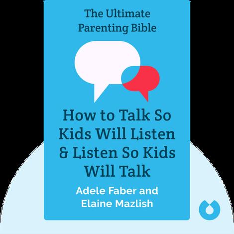 How to Talk So Kids Will Listen & Listen So Kids Will Talk von Adele Faber and Elaine Mazlish